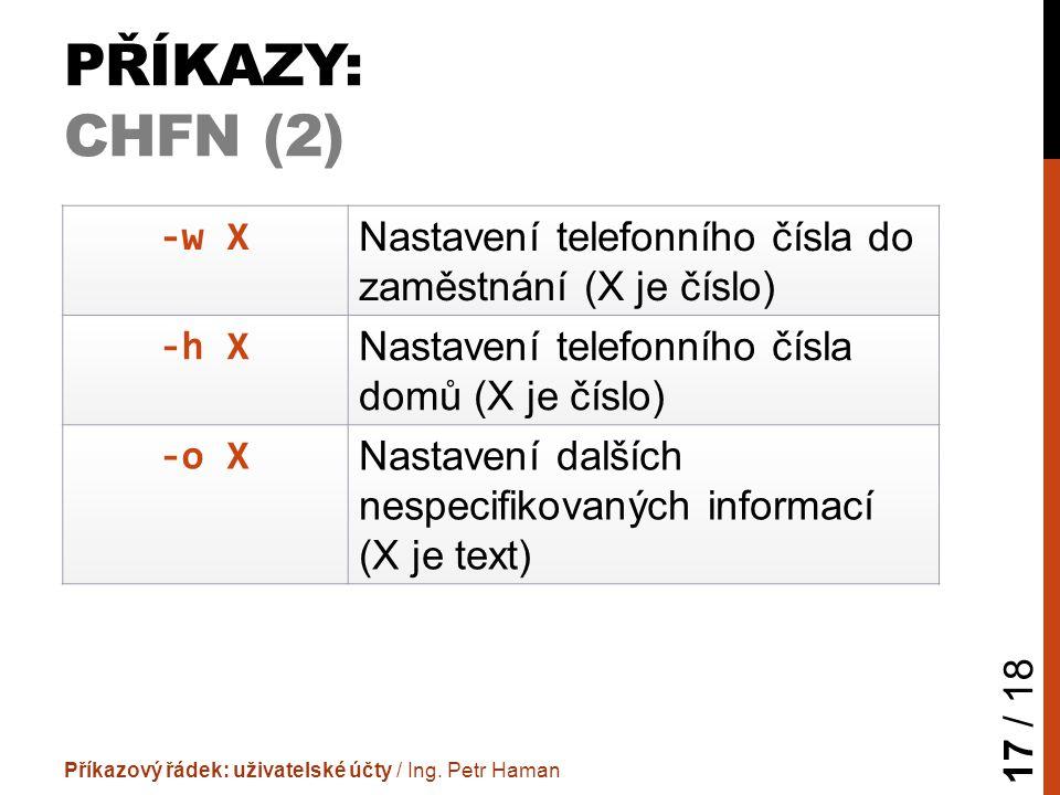 PŘÍKAZY: CHFN (2) Příkazový řádek: uživatelské účty / Ing.