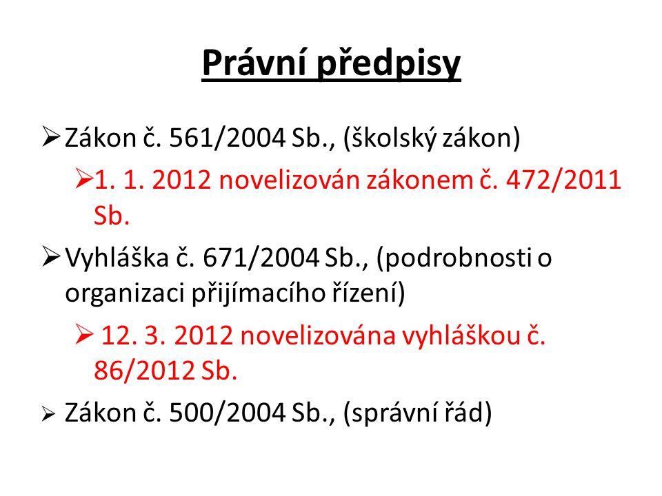 Právní předpisy  Zákon č.561/2004 Sb., (školský zákon)  1.
