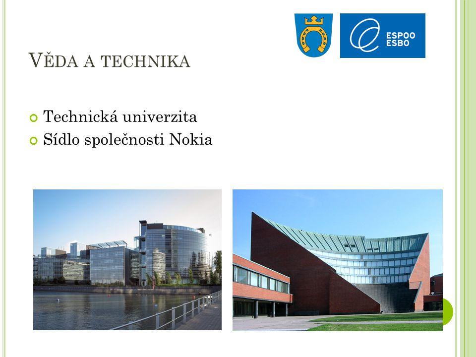 V ĚDA A TECHNIKA Technická univerzita Sídlo společnosti Nokia