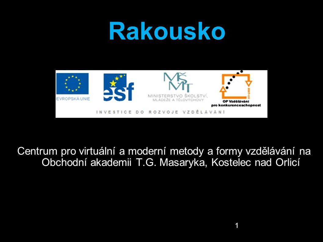 Centrum pro virtuální a moderní metody a formy vzdělávání na Obchodní akademii T.G. Masaryka, Kostelec nad Orlicí Zeměpis – 1. ročník 1 Rakousko