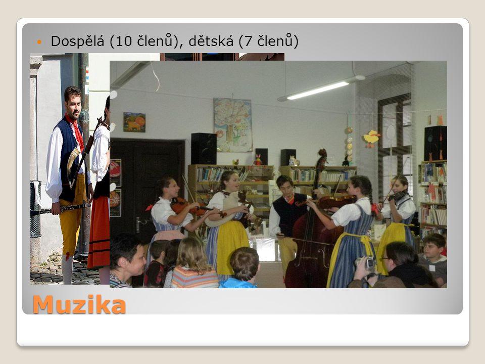 Muzika Dospělá (10 členů), dětská (7 členů)