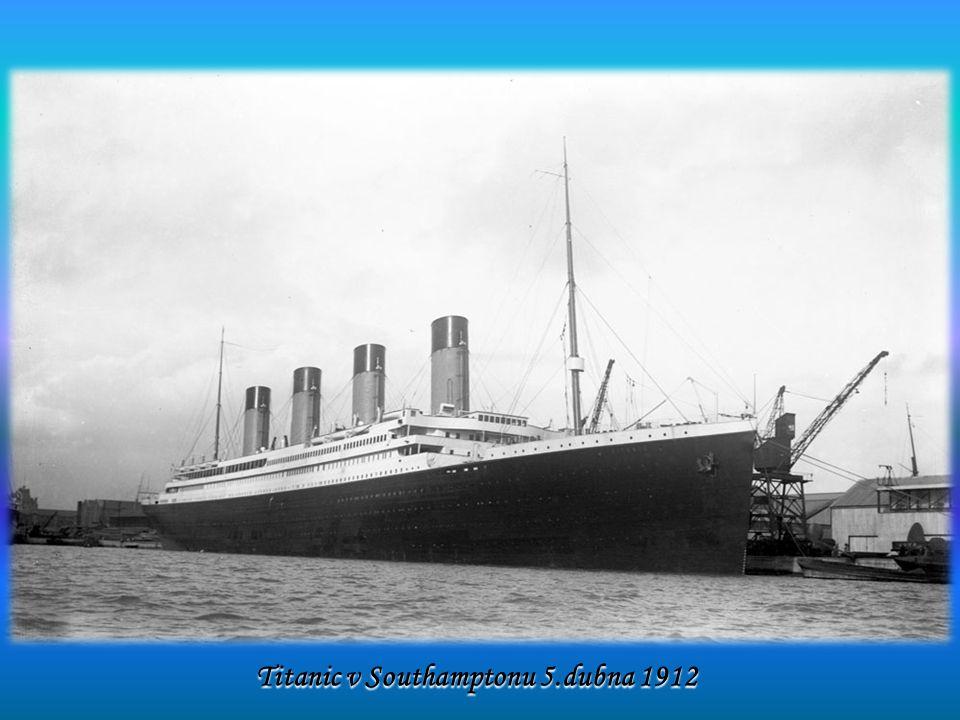 Titanic v Southamptonu 5.dubna 1912