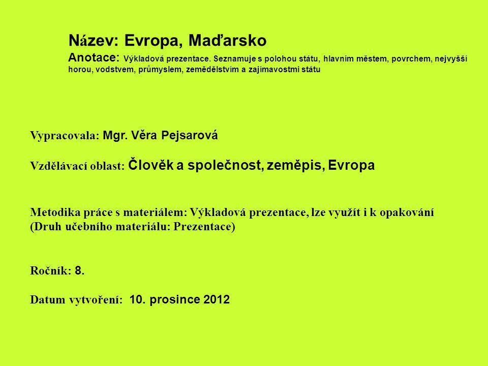 N á zev: Evropa, Maďarsko Anotace: Výkladová prezentace.