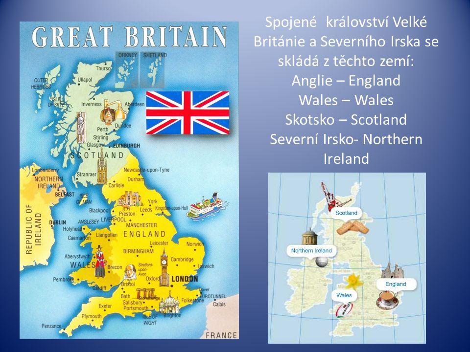 Spojené království Velké Británie a Severního Irska se skládá z těchto zemí: Anglie – England Wales – Wales Skotsko – Scotland Severní Irsko- Northern