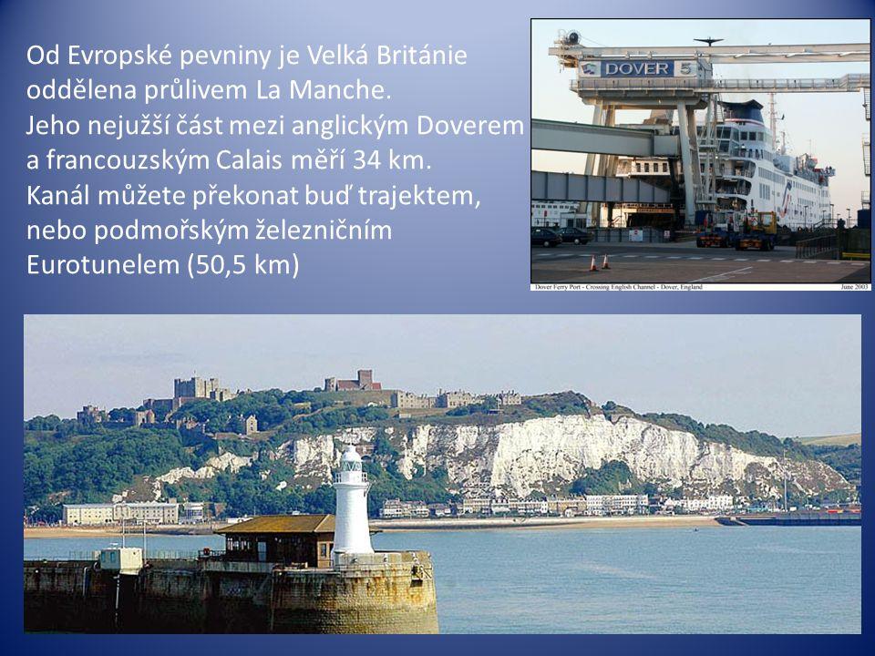 Od Evropské pevniny je Velká Británie oddělena průlivem La Manche. Jeho nejužší část mezi anglickým Doverem a francouzským Calais měří 34 km. Kanál mů