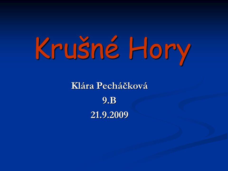Krušné Hory Klára Pecháčková 9.B21.9.2009