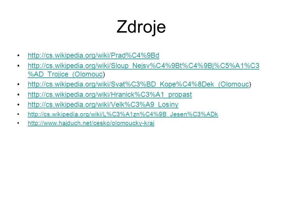 Zdroje http://cs.wikipedia.org/wiki/Prad%C4%9Bd http://cs.wikipedia.org/wiki/Sloup_Nejsv%C4%9Bt%C4%9Bj%C5%A1%C3 %AD_Trojice_(Olomouc)http://cs.wikiped