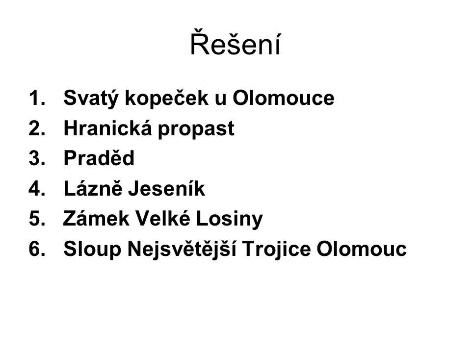 Řešení 1. Svatý kopeček u Olomouce 2. Hranická propast 3.