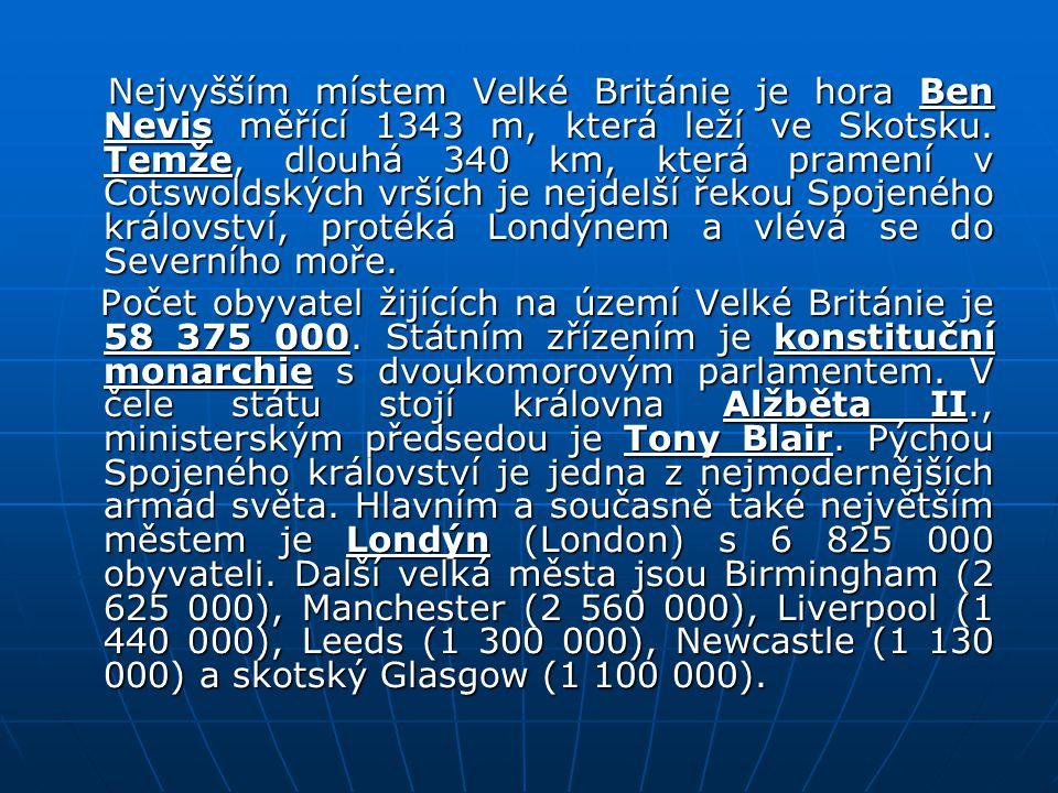 Velká Británie Velká Británie (Spojené království Velké Británie a Severního Irska) je ostrovním státem severozápadní Evropy. Velkou Británii tvoří An