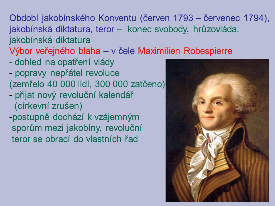 Období jakobínského Konventu (červen 1793 – červenec 1794), jakobínská diktatura, teror – konec svobody, hrůzovláda, jakobínská diktatura Výbor veřejn