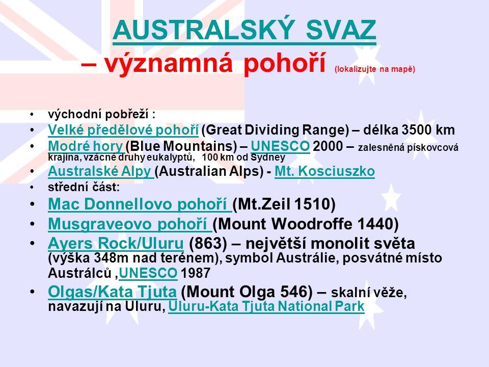 AUSTRALSKÝ SVAZ AUSTRALSKÝ SVAZ – významná pohoří (lokalizujte na mapě) východní pobřeží : Velké předělové pohoří (Great Dividing Range) – délka 3500
