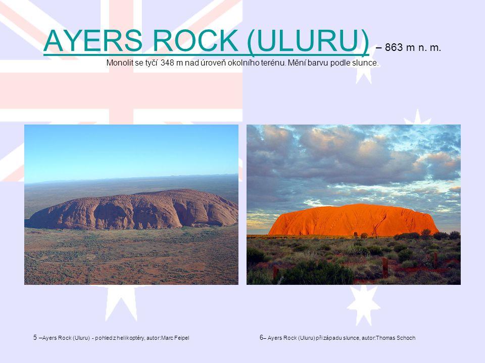 AYERS ROCK (ULURU)AYERS ROCK (ULURU) – 863 m n. m. Monolit se tyčí 348 m nad úroveň okolního terénu. Mění barvu podle slunce. 5 – Ayers Rock (Uluru) -