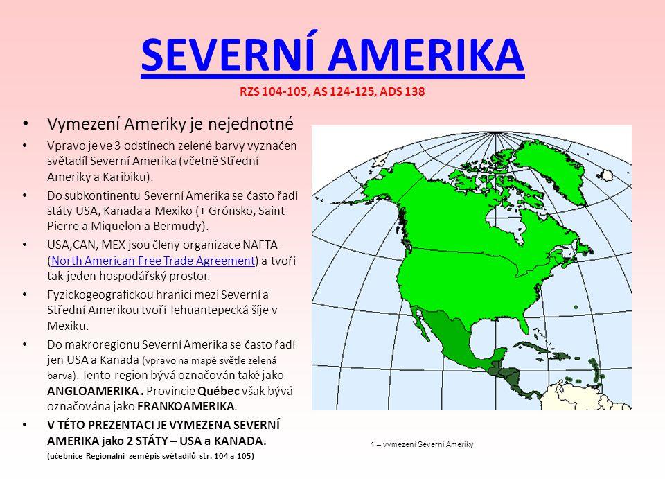 SEVERNÍ AMERIKA SEVERNÍ AMERIKA RZS 104-105, AS 124-125, ADS 138 1 – vymezení Severní Ameriky Vymezení Ameriky je nejednotné Vpravo je ve 3 odstínech