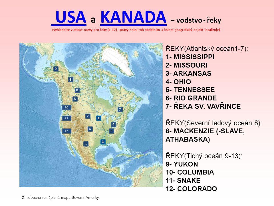 USA USA a KANADA – vodstvo - řeky (vyhledejte v atlase názvy pro řeky (1-12)– pravý dolní roh obdélníku s číslem geografický objekt lokalizuje)KANADA