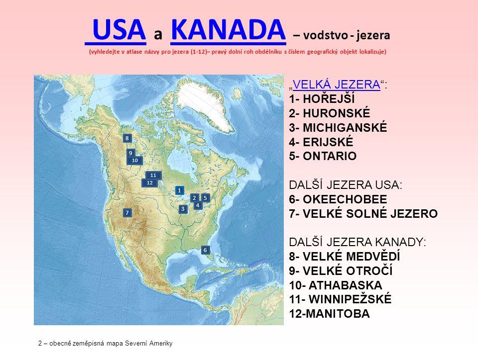 USA USA a KANADA – vodstvo - jezera (vyhledejte v atlase názvy pro jezera (1-12)– pravý dolní roh obdélníku s číslem geografický objekt lokalizuje)KAN