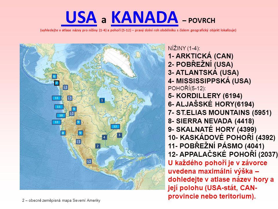 USA USA a KANADA – POVRCH (vyhledejte v atlase názvy pro nížiny (1-4) a pohoří (5-12) – pravý dolní roh obdélníku s číslem geografický objekt lokalizu