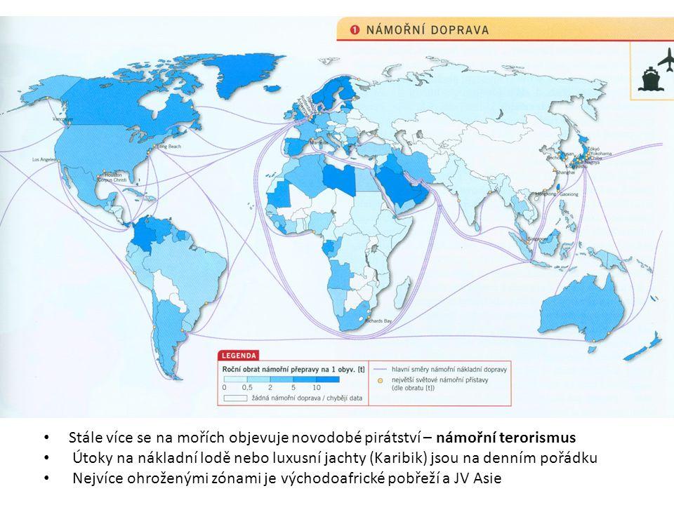 Stále více se na mořích objevuje novodobé pirátství – námořní terorismus Útoky na nákladní lodě nebo luxusní jachty (Karibik) jsou na denním pořádku Nejvíce ohroženými zónami je východoafrické pobřeží a JV Asie