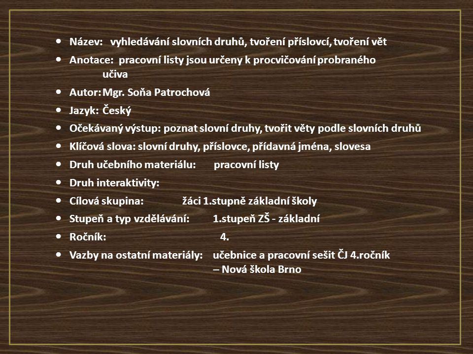 Seznam použité literatury a pramenů: 1.Zdroj - 2.