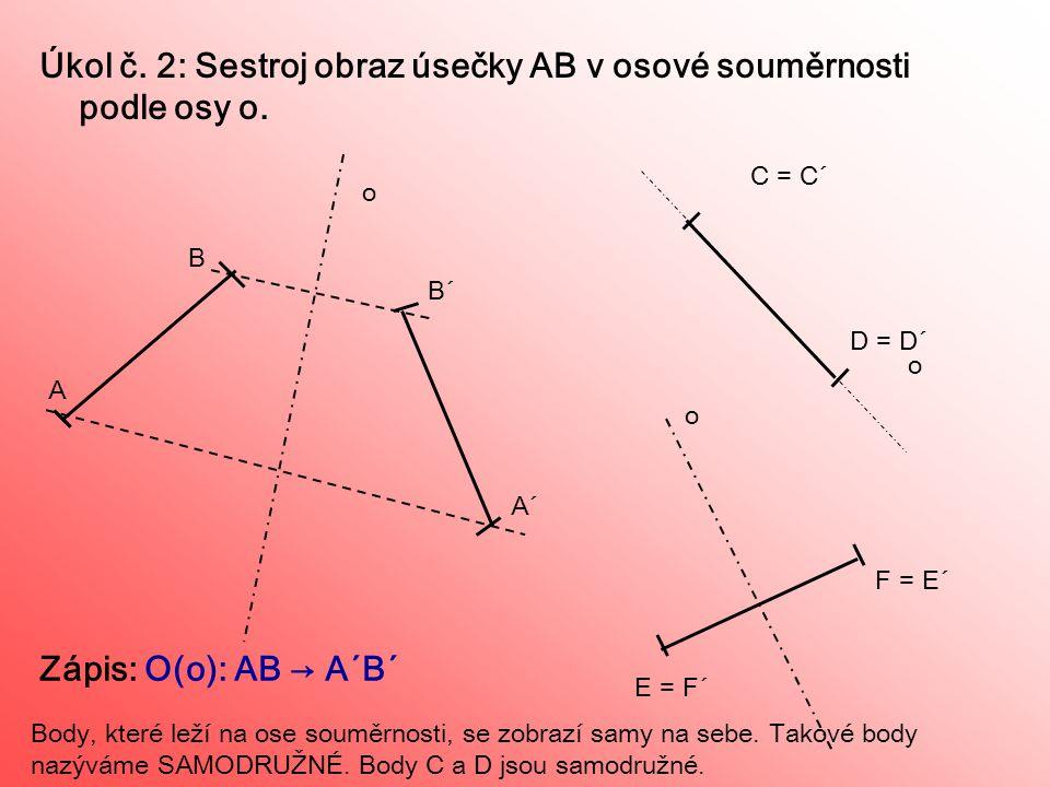 Úkol č.3: Sestroj obraz trojúhelníku ABC v osové souměrnosti podle osy o.