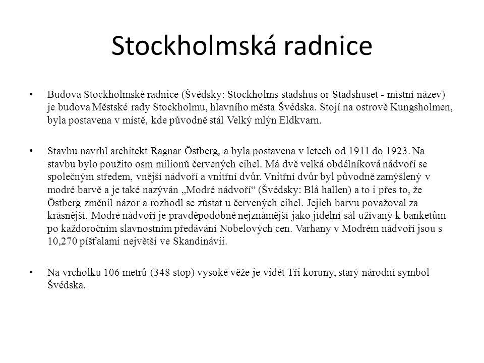 Stockholmská radnice Budova Stockholmské radnice (Švédsky: Stockholms stadshus or Stadshuset - místní název) je budova Městské rady Stockholmu, hlavní