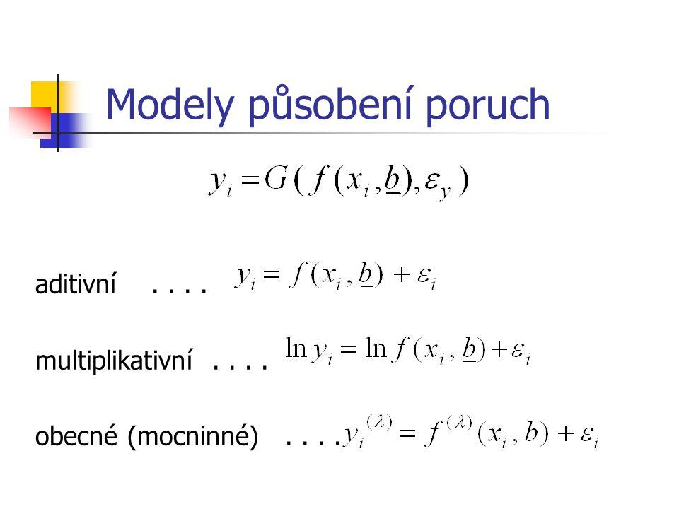 Modely působení poruch aditivní.... multiplikativní.... obecné (mocninné)....