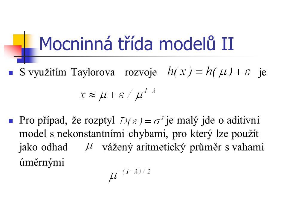 Mocninná třída modelů II S využitím Taylorova rozvoje je Pro případ, že rozptyl je malý jde o aditivní model s nekonstantními chybami, pro který lze p