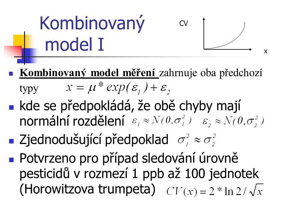 Kombinovaný model I Kombinovaný model měření zahrnuje oba předchozí typy kde se předpokládá, že obě chyby mají normální rozdělení Zjednodušující předp