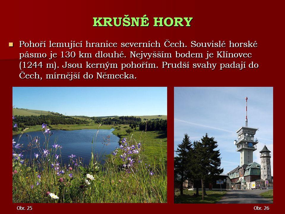Pohoří lemující hranice severních Čech. Souvislé horské pásmo je 130 km dlouhé. Nejvyšším bodem je Klínovec (1244 m). Jsou kerným pohořím. Prudší svah
