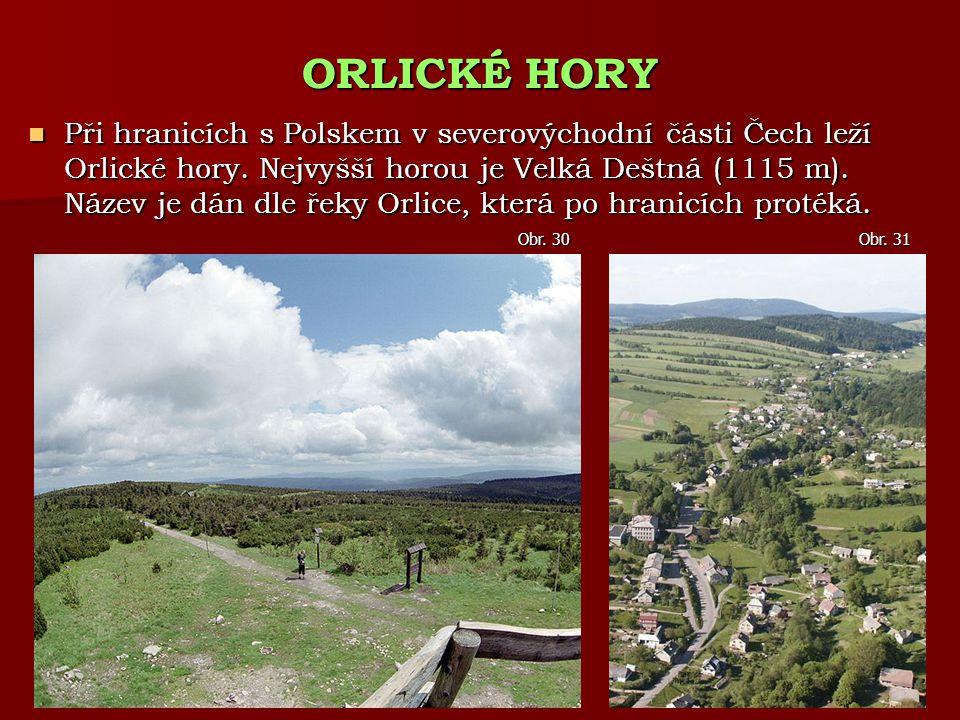 Při hranicích s Polskem v severovýchodní části Čech leží Orlické hory. Nejvyšší horou je Velká Deštná (1115 m). Název je dán dle řeky Orlice, která po