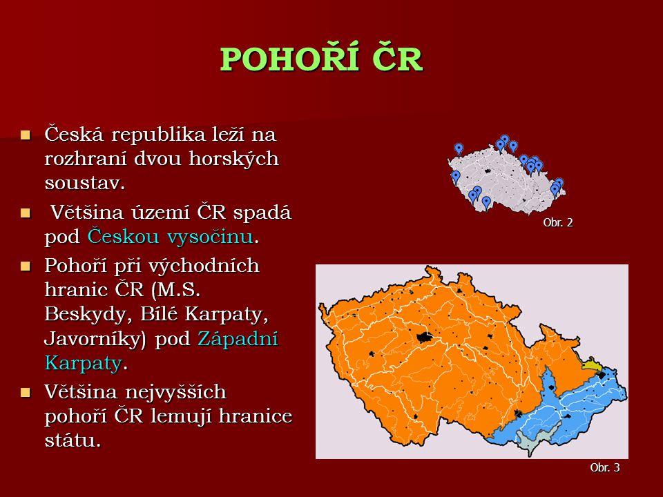 Česká republika leží na rozhraní dvou horských soustav. Česká republika leží na rozhraní dvou horských soustav. Většina území ČR spadá pod Českou vyso