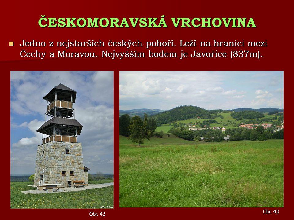Jedno z nejstarších českých pohoří. Leží na hranici mezi Čechy a Moravou. Nejvyšším bodem je Javořice (837m). Jedno z nejstarších českých pohoří. Leží