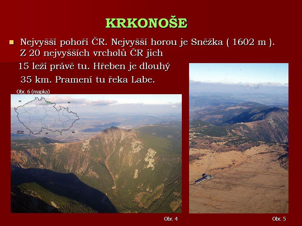 Nejvyšší pohoří ČR. Nejvyšší horou je Sněžka ( 1602 m ). Z 20 nejvyšších vrcholů ČR jich Nejvyšší pohoří ČR. Nejvyšší horou je Sněžka ( 1602 m ). Z 20