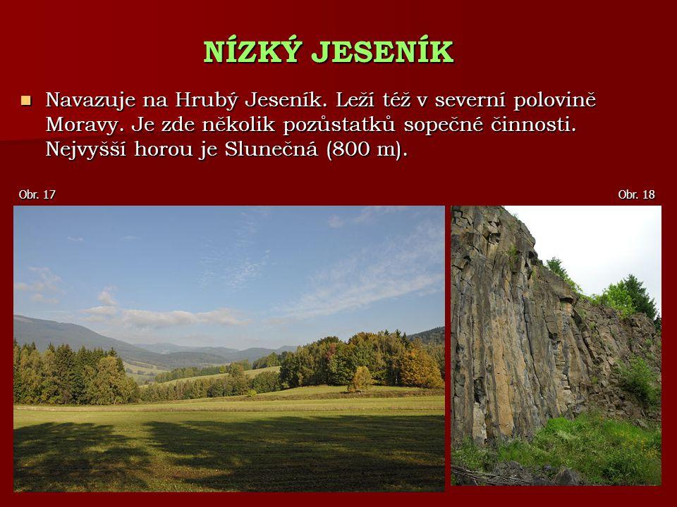 Navazuje na Hrubý Jeseník. Leží též v severní polovině Moravy. Je zde několik pozůstatků sopečné činnosti. Nejvyšší horou je Slunečná (800 m). Navazuj