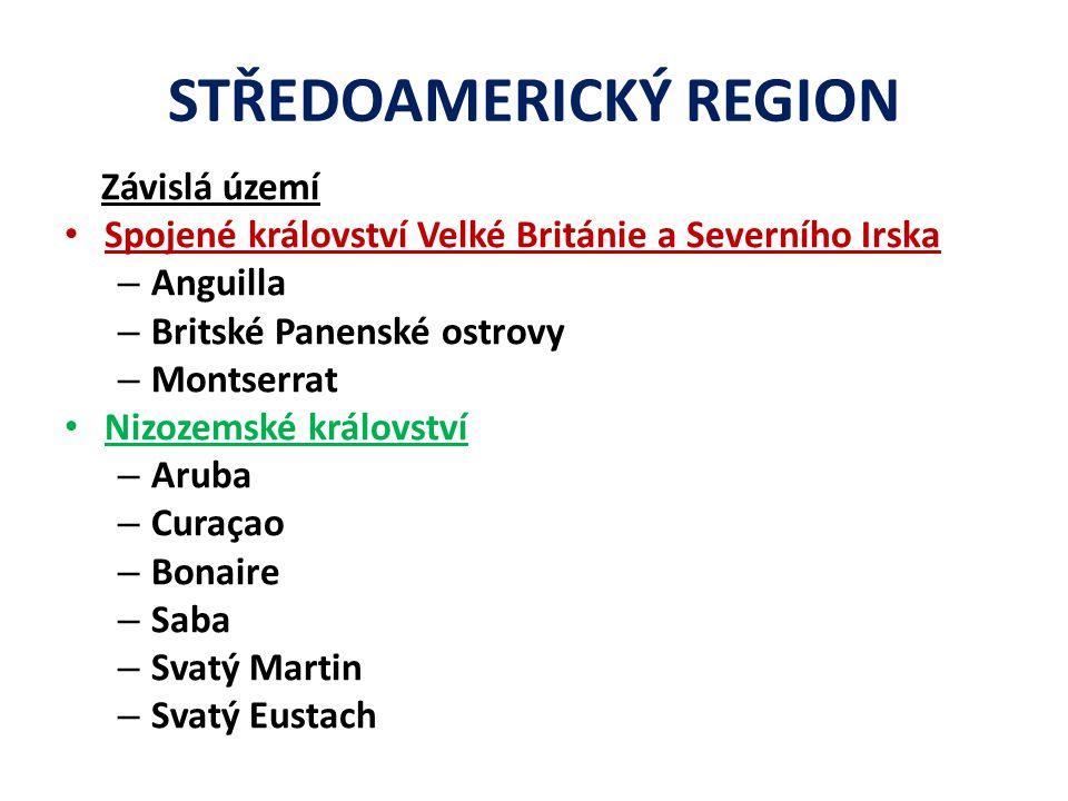 Závislá území Spojené království Velké Británie a Severního Irska – Anguilla – Britské Panenské ostrovy – Montserrat Nizozemské království – Aruba – C