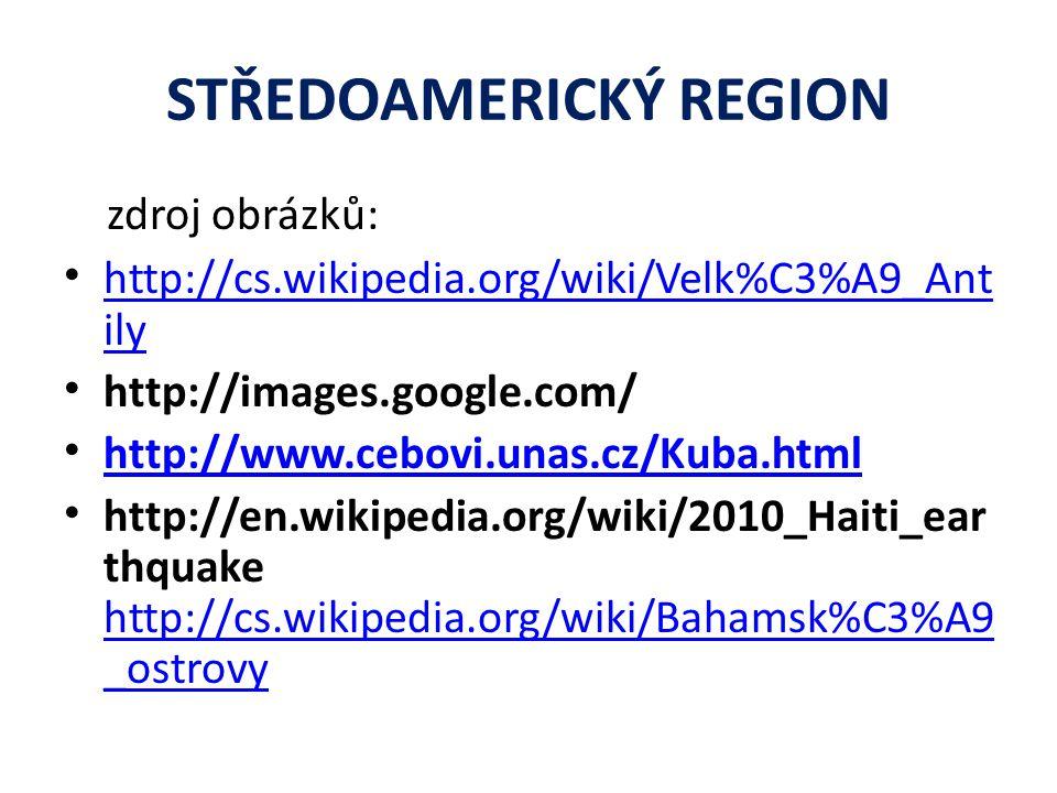 zdroj obrázků: http://cs.wikipedia.org/wiki/Velk%C3%A9_Ant ily http://cs.wikipedia.org/wiki/Velk%C3%A9_Ant ily http://images.google.com/ http://www.ce