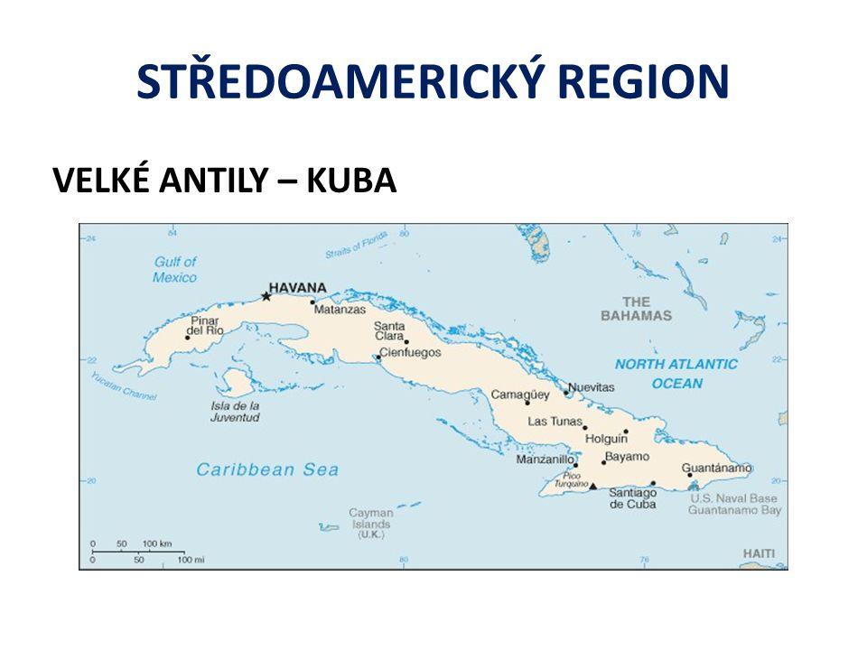STŘEDOAMERICKÝ REGION VELKÉ ANTILY – KUBA