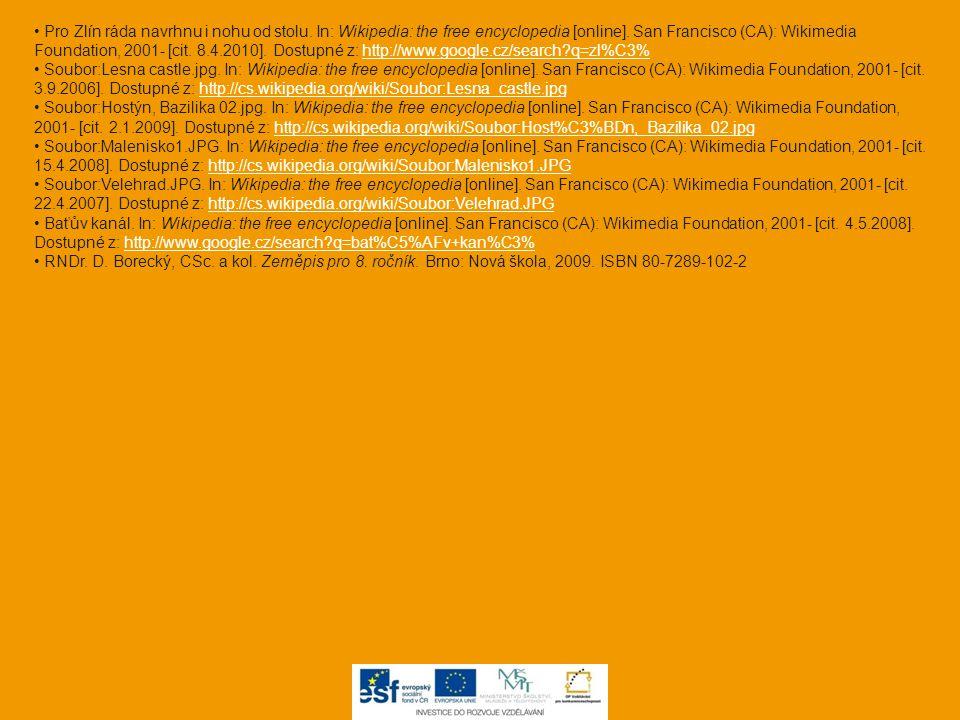 Pro Zlín ráda navrhnu i nohu od stolu. In: Wikipedia: the free encyclopedia [online]. San Francisco (CA): Wikimedia Foundation, 2001- [cit. 8.4.2010].
