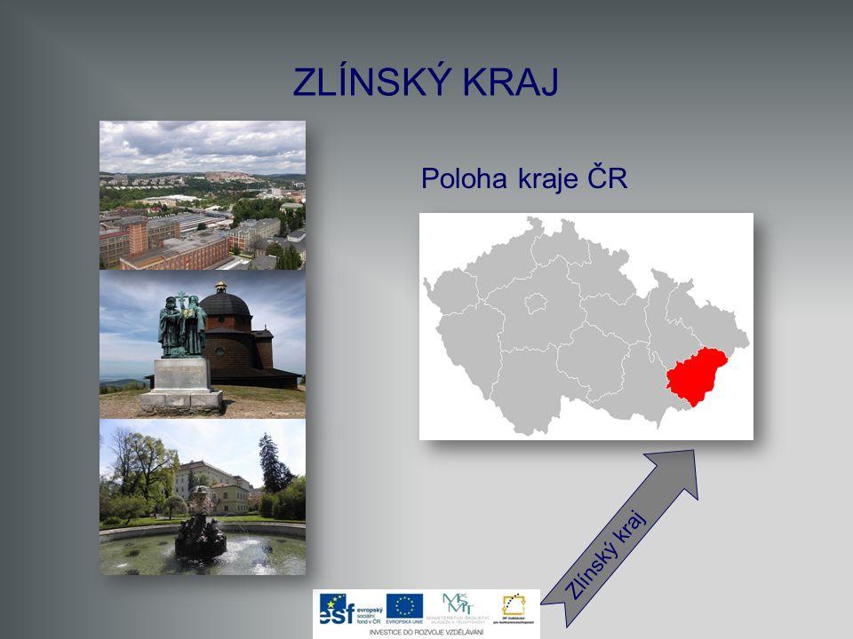 ZLÍNSKÝ KRAJ Poloha kraje ČR Zlínský kraj