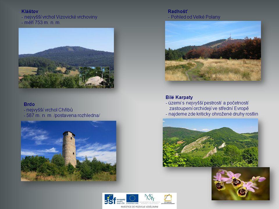 Kláštov - nejvyšší vrchol Vizovické vrchoviny - měří 753 m. n. m. Bílé Karpaty - území s nejvyšší pestrostí a početností zastoupení orchidejí ve střed