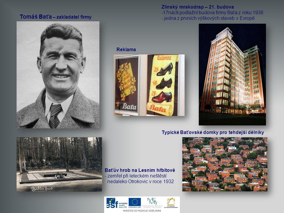 Tomáš Baťa – zakladatel firmy Reklama Zlínský mrakodrap – 21. budova -17nácti podlažní budova firmy Baťa z roku 1938 - jedna z prvních výškových stave