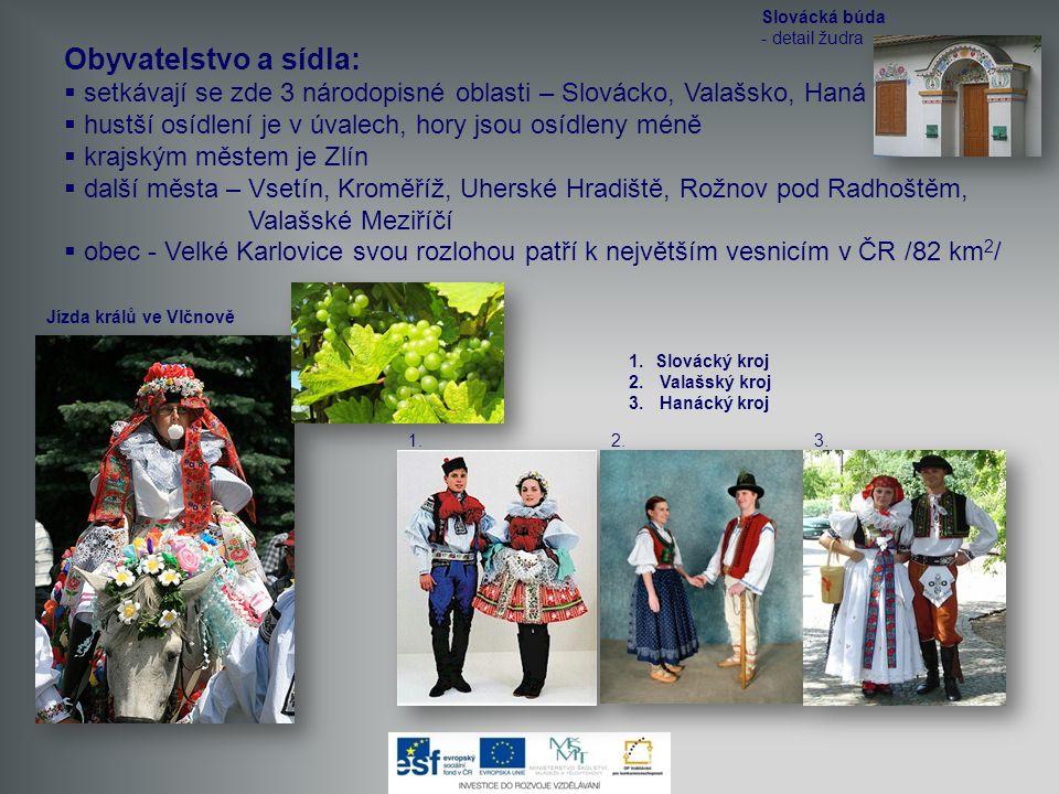 Obyvatelstvo a sídla:  setkávají se zde 3 národopisné oblasti – Slovácko, Valašsko, Haná  hustší osídlení je v úvalech, hory jsou osídleny méně  kr