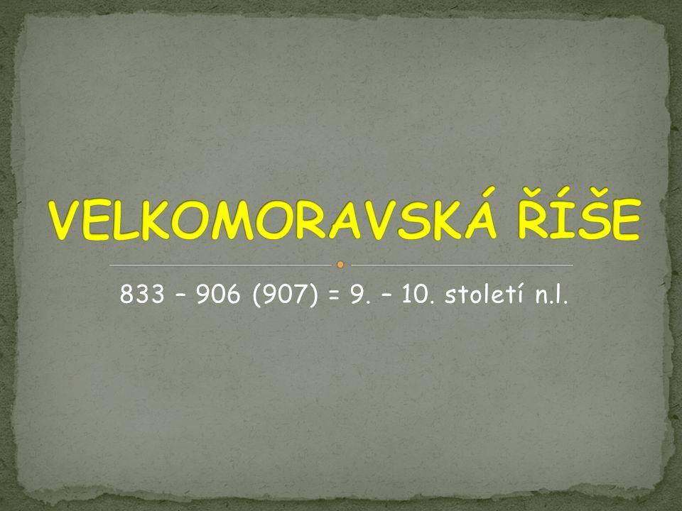 833 – 906 (907) = 9. – 10. století n.l.