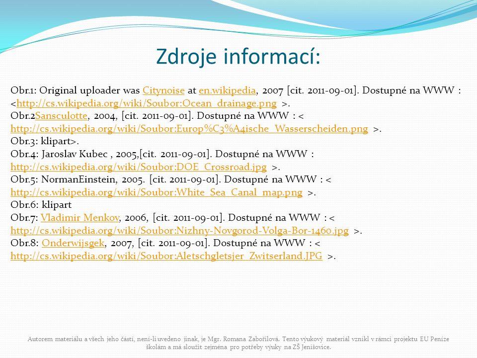 Zdroje informací: Autorem materiálu a všech jeho částí, není-li uvedeno jinak, je Mgr. Romana Zabořilová. Tento výukový materiál vznikl v rámci projek