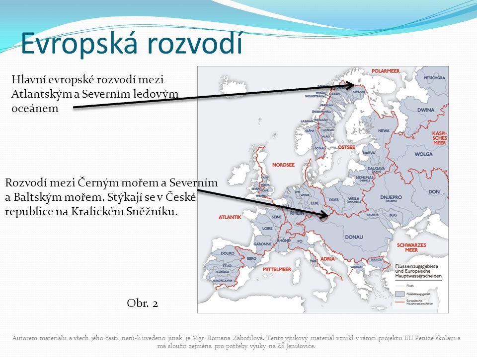Evropské řeky V Evropě s poměrně vlhkým podnebím je vytvořena poměrně hustá říční síť.