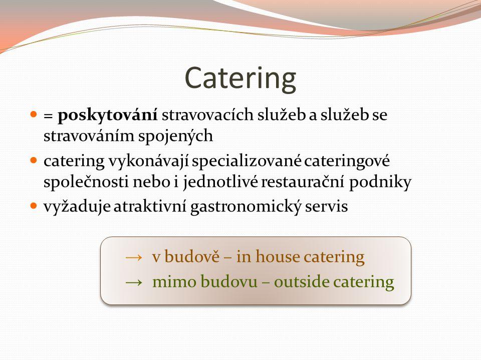 Poskytovatel cateringových služeb rozhoduje o: rozsah sortimentu – připravovaná jídla či hotové nakoupené lahůdky výběr dodavatelů skladování potravin – skladovací prostory příprava teplých a studených jídel a cukrářských výrobků chlazení, mražení pokrmů přeprava a výdej na dané akci; požadovaná obsluha výběr a školení personálu plynulý chod akce, případné úpravy i během akce vždy je ale nutná domluva s klientem, který na rozhodující hlas → cateringovému trhu stále dominuje Praha → největší zisky jsou z občerstvení pro velké firemní akce