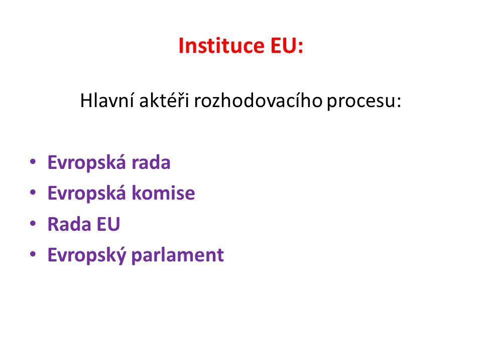 Soudní a kontrolní orgány: Soudní dvůr ES Soudní dvůr 1. instance Evropský účetní dvůr