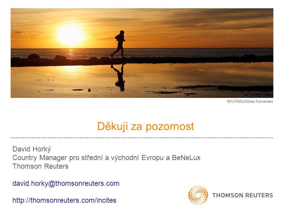 Děkuji za pozornost David Horký Country Manager pro střední a východní Evropu a BeNeLux Thomson Reuters david.horky@thomsonreuters.com http://thomsonreuters.com/incites