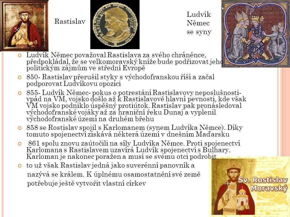 VM A C YRIL S M ETODĚJEM 860- Rastislav vyslal poselstvo k papeži Mikuláši I.