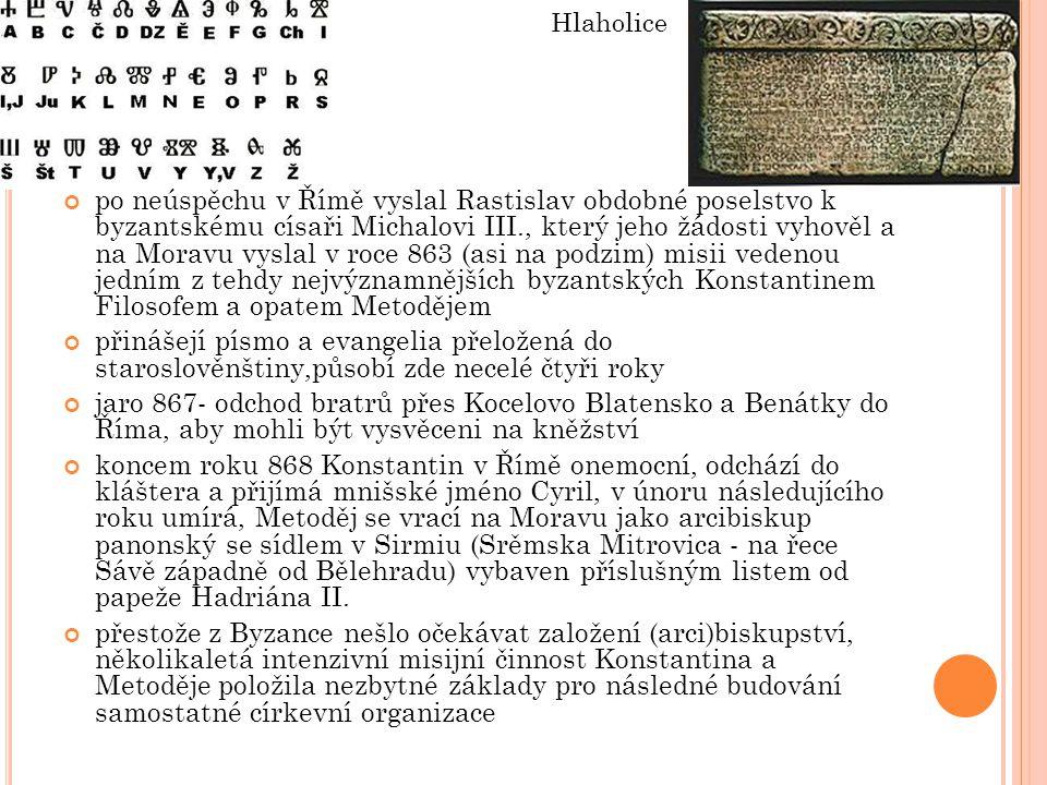po neúspěchu v Římě vyslal Rastislav obdobné poselstvo k byzantskému císaři Michalovi III., který jeho žádosti vyhověl a na Moravu vyslal v roce 863 (