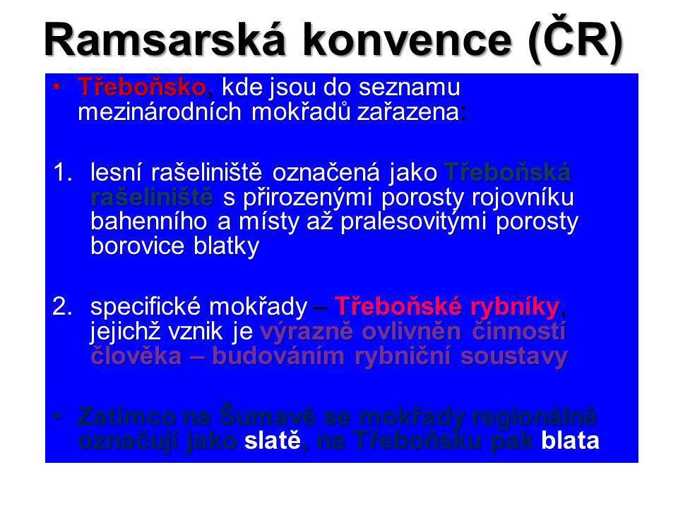 Ramsarská konvence (ČR) Třeboňsko, kde jsou do seznamu mezinárodních mokřadů zařazena:Třeboňsko, kde jsou do seznamu mezinárodních mokřadů zařazena: 1